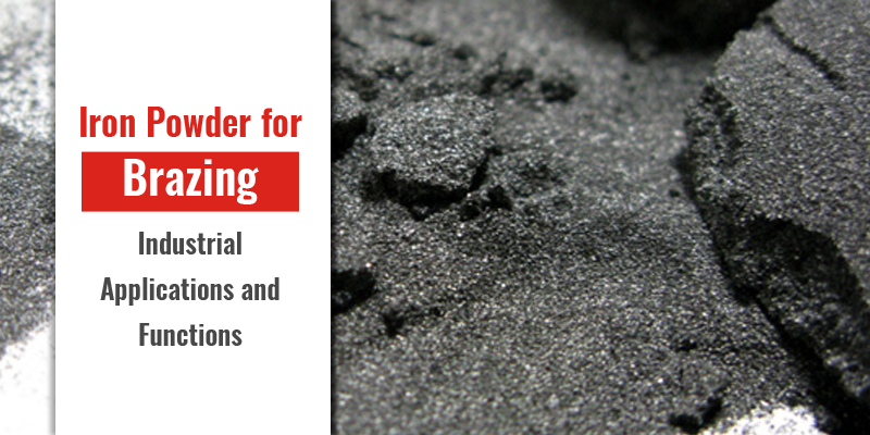 Iron Powder for Brazing Industrial Applications and Functions