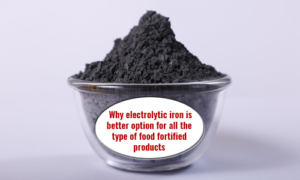 "Why ""ELECTROLYTIC IRON"" is better option for all the type of food fortified products?"
